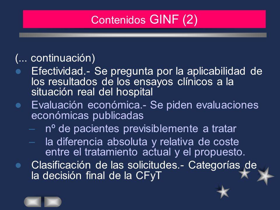 MATERIAL Y METODOS (2) (... continuación) Efectividad.- Se pregunta por la aplicabilidad de los resultados de los ensayos clínicos a la situación real