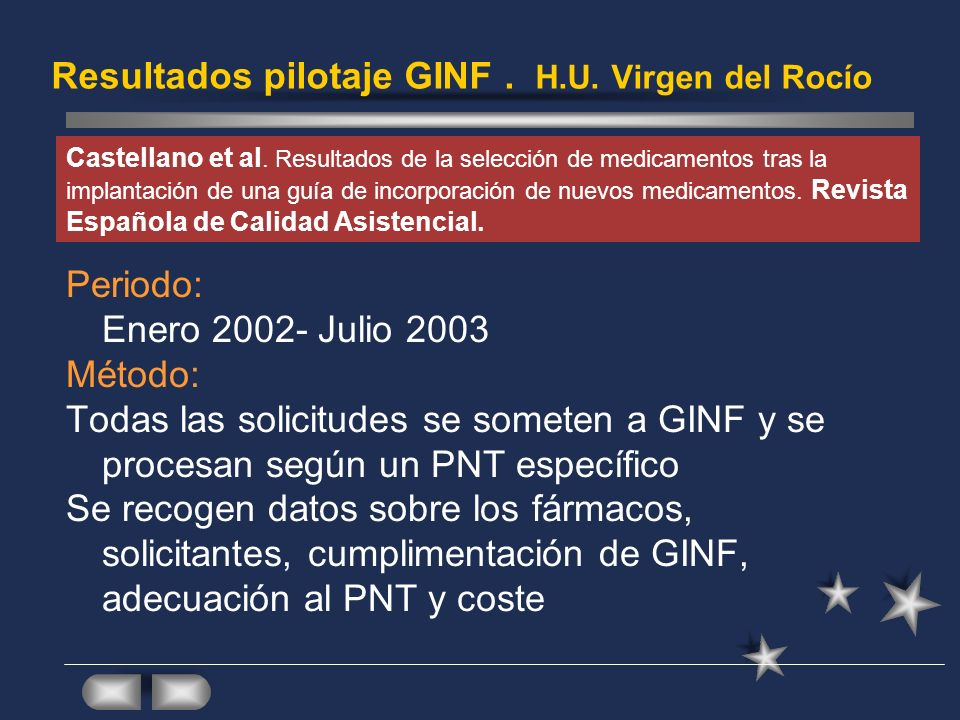 Resultados pilotaje GINF. H.U. Virgen del Rocío Periodo: Enero 2002- Julio 2003 Método: Todas las solicitudes se someten a GINF y se procesan según un