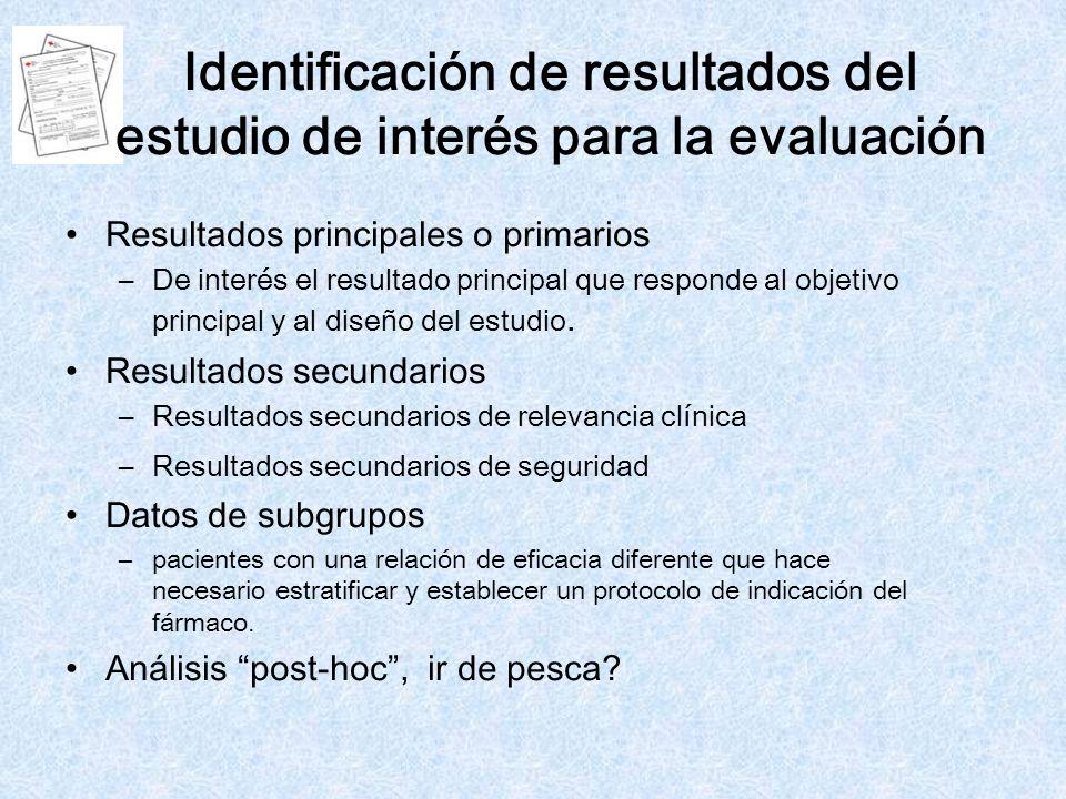 Identificación de resultados del estudio de interés para la evaluación Resultados principales o primarios –De interés el resultado principal que respo