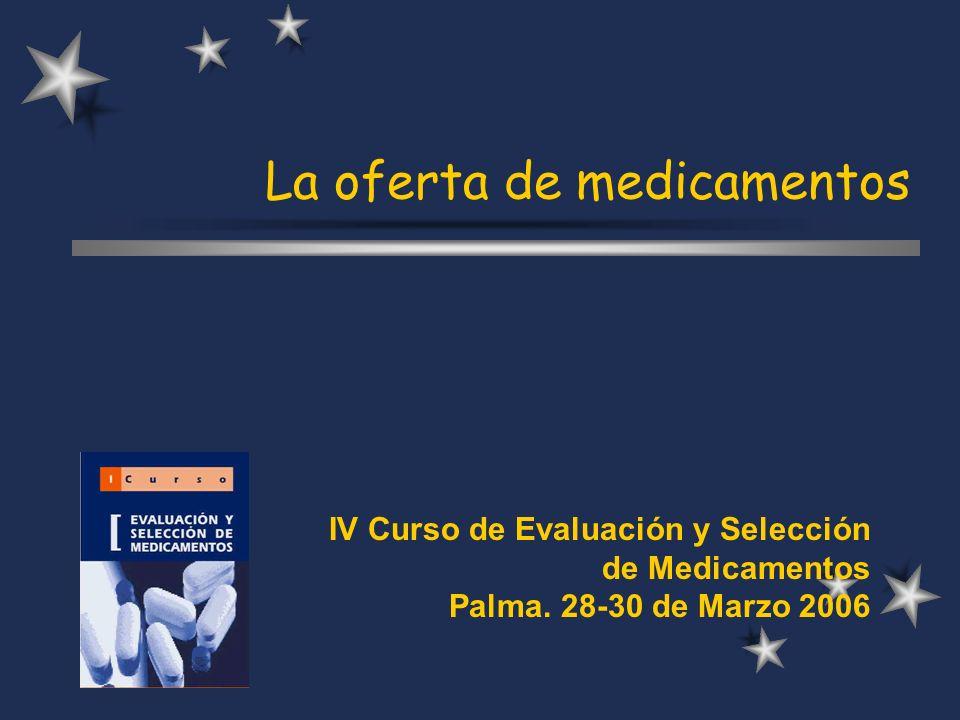 La oferta de medicamentos IV Curso de Evaluación y Selección de Medicamentos Palma.