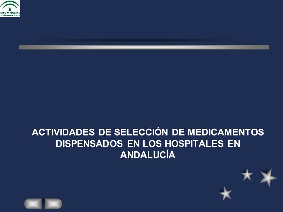 ACTIVIDADES DE SELECCIÓN DE MEDICAMENTOS DISPENSADOS EN LOS HOSPITALES EN ANDALUCÍA