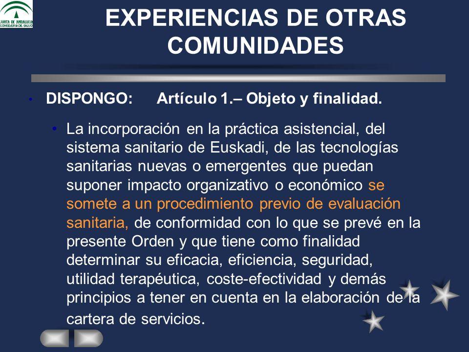 EXPERIENCIAS DE OTRAS COMUNIDADES DISPONGO: Artículo 1.– Objeto y finalidad.