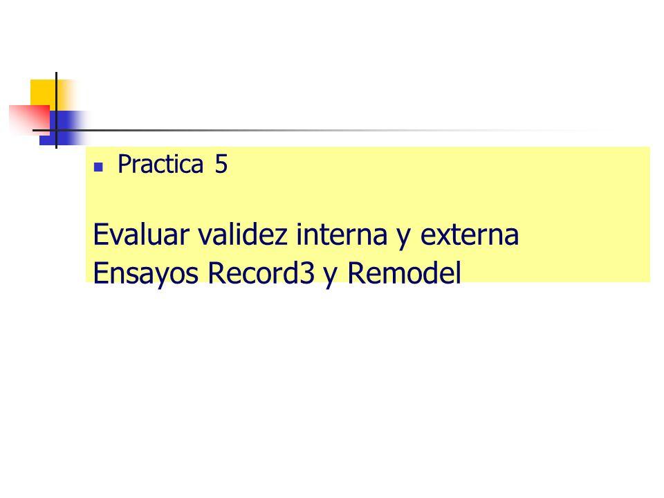 Practica 5 Evaluar validez interna y externa Ensayos Record3 y Remodel