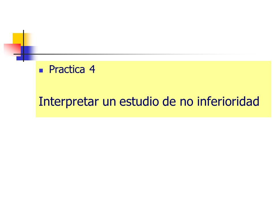Practica 4 Interpretar un estudio de no inferioridad
