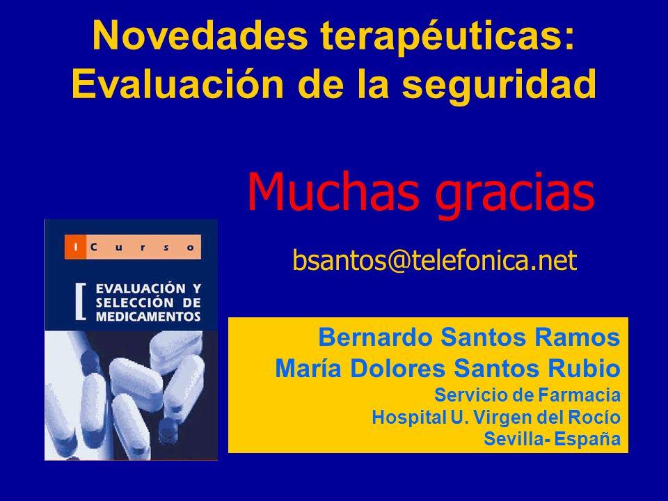 Novedades terapéuticas: Evaluación de la seguridad Bernardo Santos Ramos María Dolores Santos Rubio Servicio de Farmacia Hospital U. Virgen del Rocío