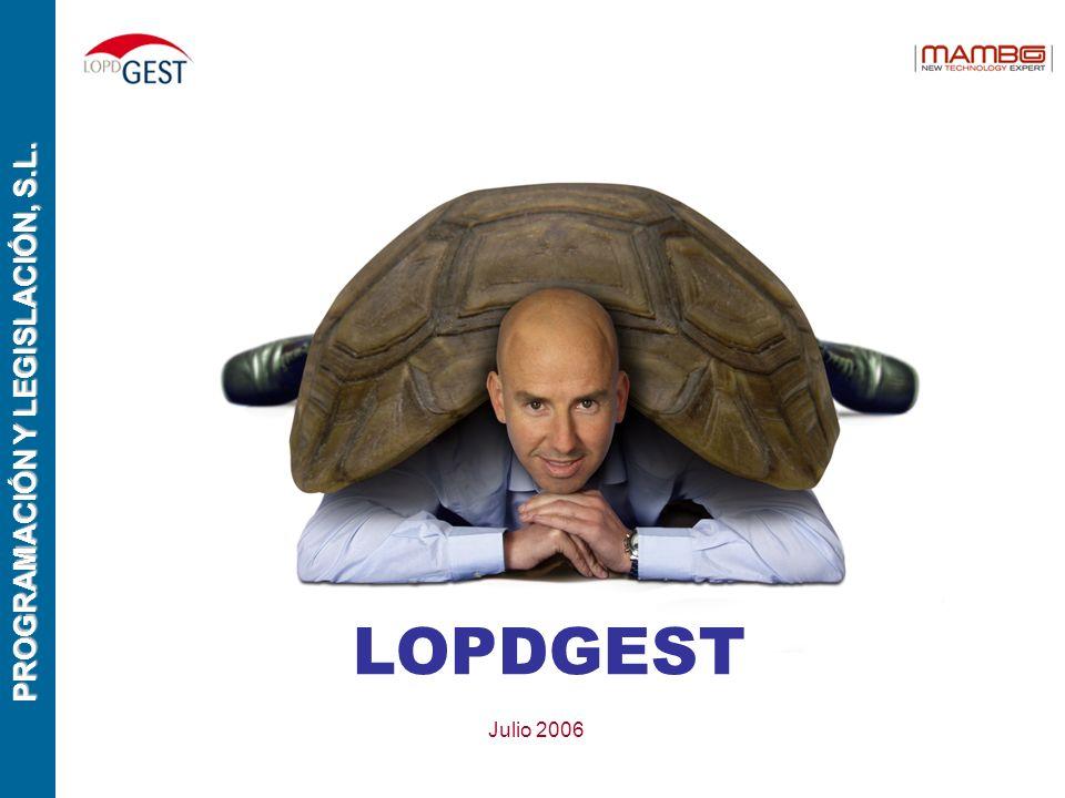 PROGRAMACIÓN Y LEGISLACIÓN, S.L. LOPDGEST Julio 2006