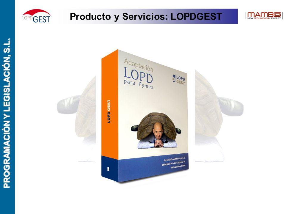 PROGRAMACIÓN Y LEGISLACIÓN, S.L. Producto y Servicios: LOPDGEST