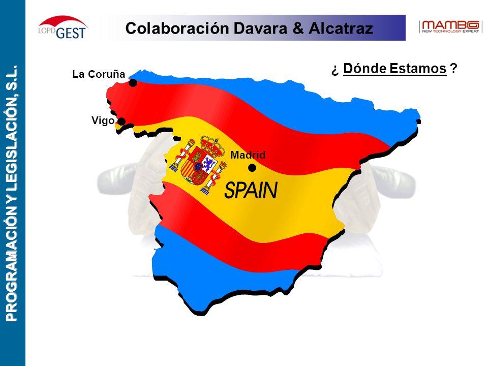 PROGRAMACIÓN Y LEGISLACIÓN, S.L. La Coruña Madrid Vigo ¿ Dónde Estamos .