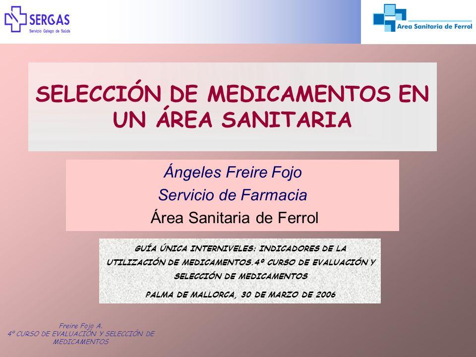 Freire Fojo A. 4º CURSO DE EVALUACIÓN Y SELECCIÓN DE MEDICAMENTOS GUÍA ÚNICA INTERNIVELES: INDICADORES DE LA UTILIZACIÓN DE MEDICAMENTOS.4º CURSO DE E
