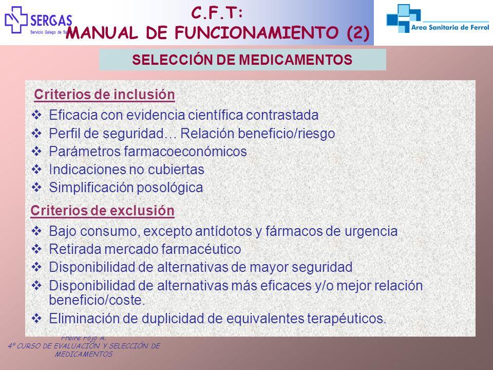 Freire Fojo A. 4º CURSO DE EVALUACIÓN Y SELECCIÓN DE MEDICAMENTOS Criterios de inclusión Eficacia con evidencia científica contrastada Perfil de segur