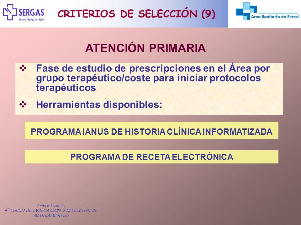 Freire Fojo A. 4º CURSO DE EVALUACIÓN Y SELECCIÓN DE MEDICAMENTOS CRITERIOS DE SELECCIÓN (9) ATENCIÓN PRIMARIA Fase de estudio de prescripciones en el