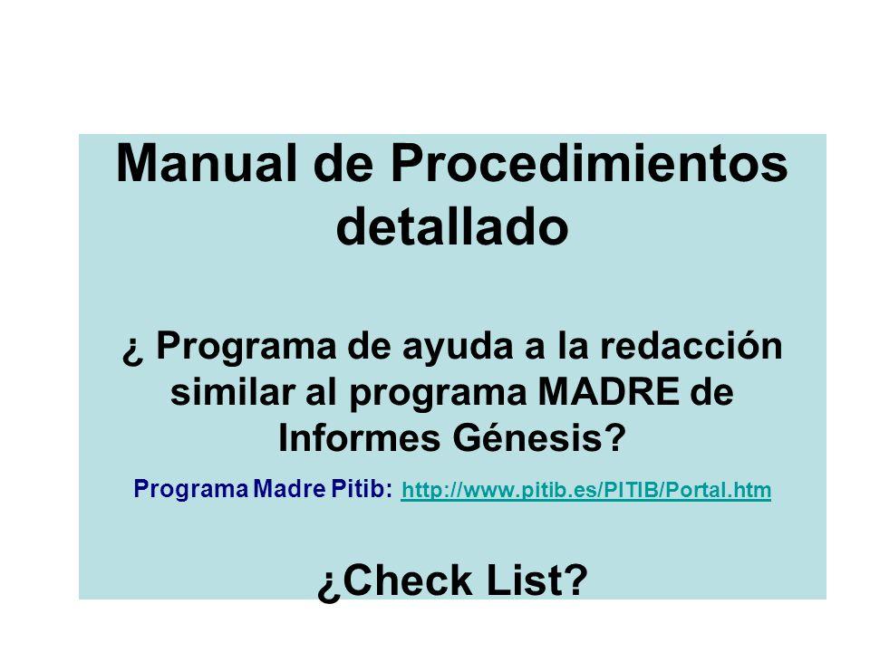 Manual de Procedimientos detallado ¿ Programa de ayuda a la redacción similar al programa MADRE de Informes Génesis? Programa Madre Pitib: http://www.