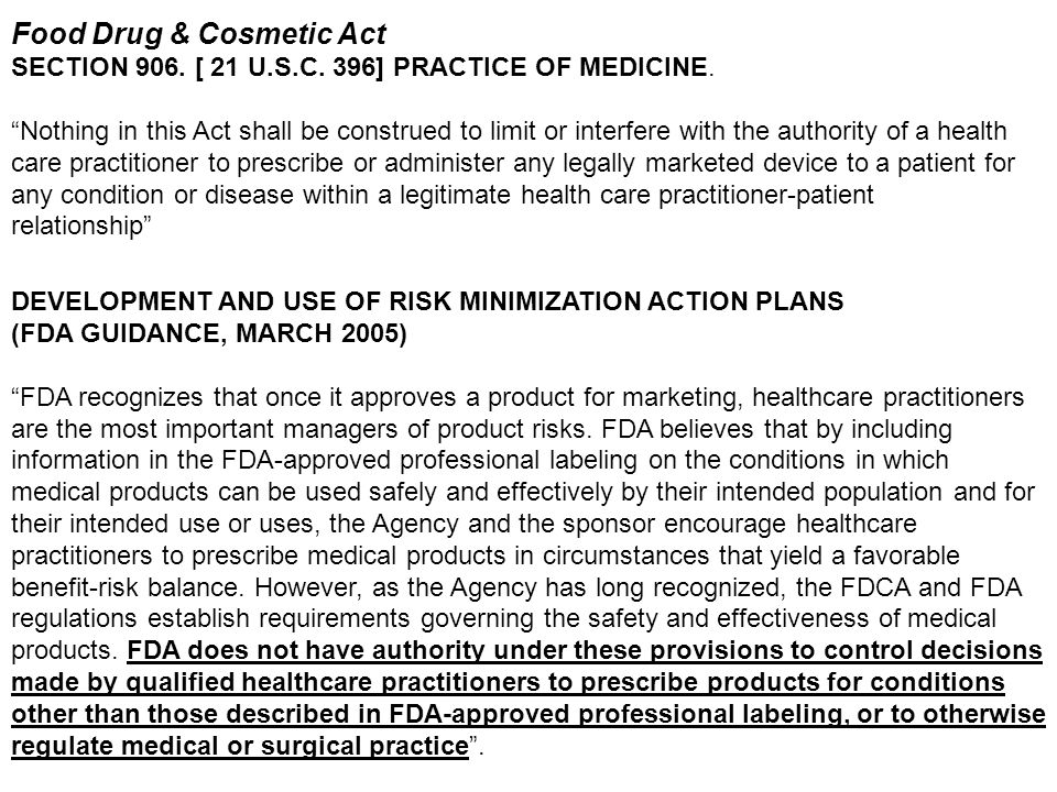 DEVELOPMENT AND USE OF RISK MINIMIZATION ACTION PLANS (FDA GUIDANCE, MARCH 2005) FDA recognizes that once it approves a product for marketing, healthc