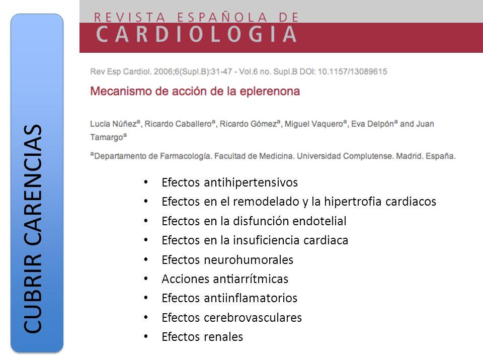 Efectos antihipertensivos Efectos en el remodelado y la hipertrofia cardiacos Efectos en la disfunción endotelial Efectos en la insuficiencia cardiac