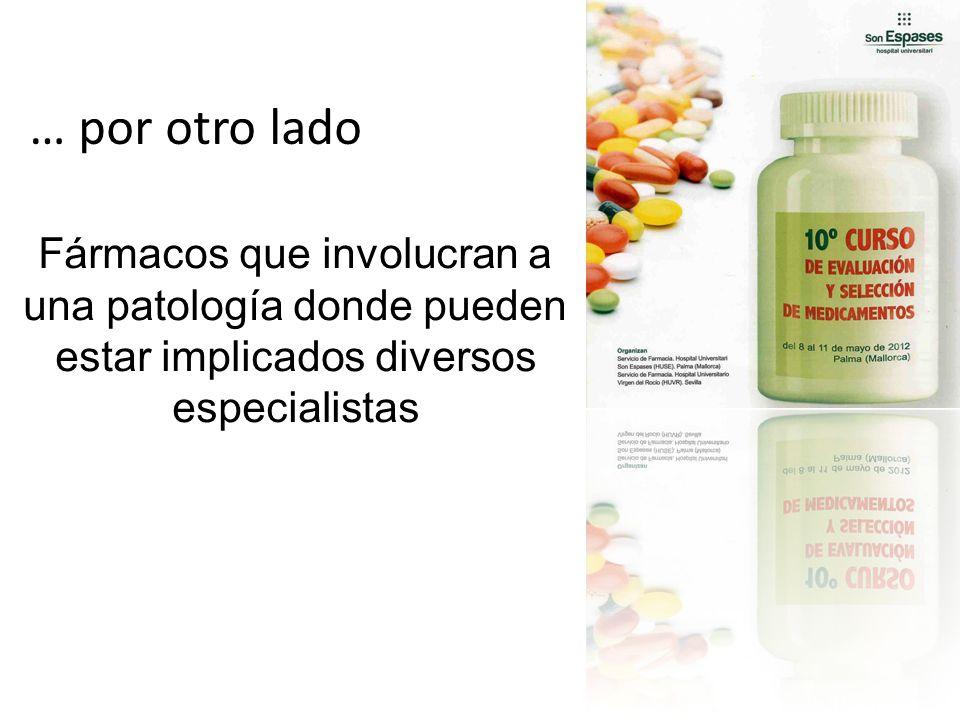 … por otro lado Fármacos que involucran a una patología donde pueden estar implicados diversos especialistas