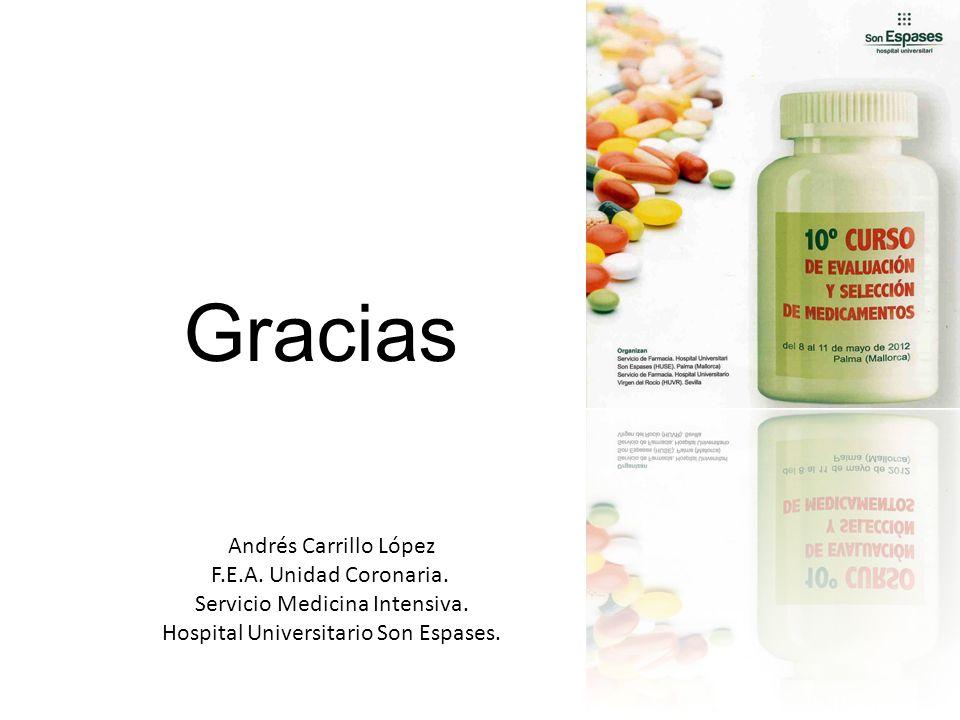 Gracias Andrés Carrillo López F.E.A. Unidad Coronaria. Servicio Medicina Intensiva. Hospital Universitario Son Espases.