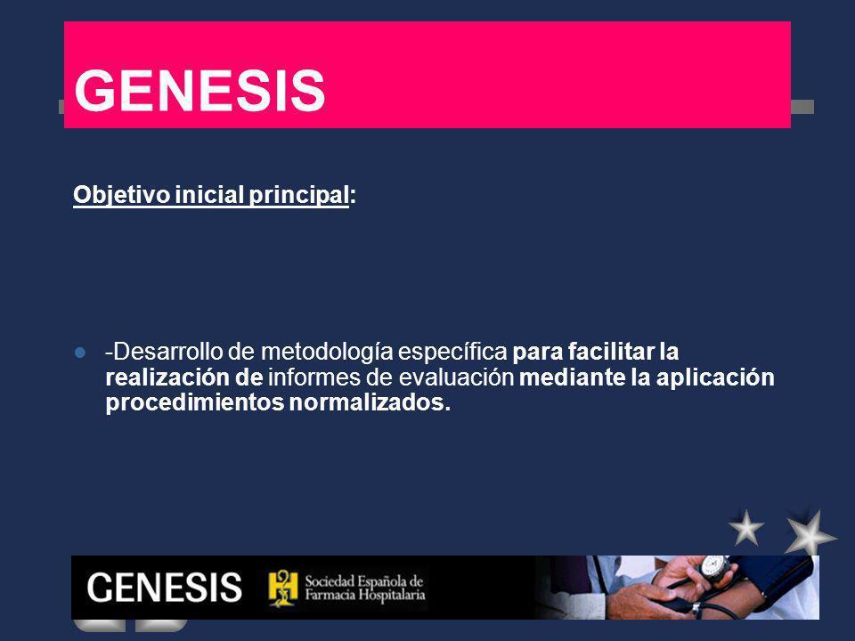 GENESIS Objetivo inicial principal: -Desarrollo de metodología específica para facilitar la realización de informes de evaluación mediante la aplicaci