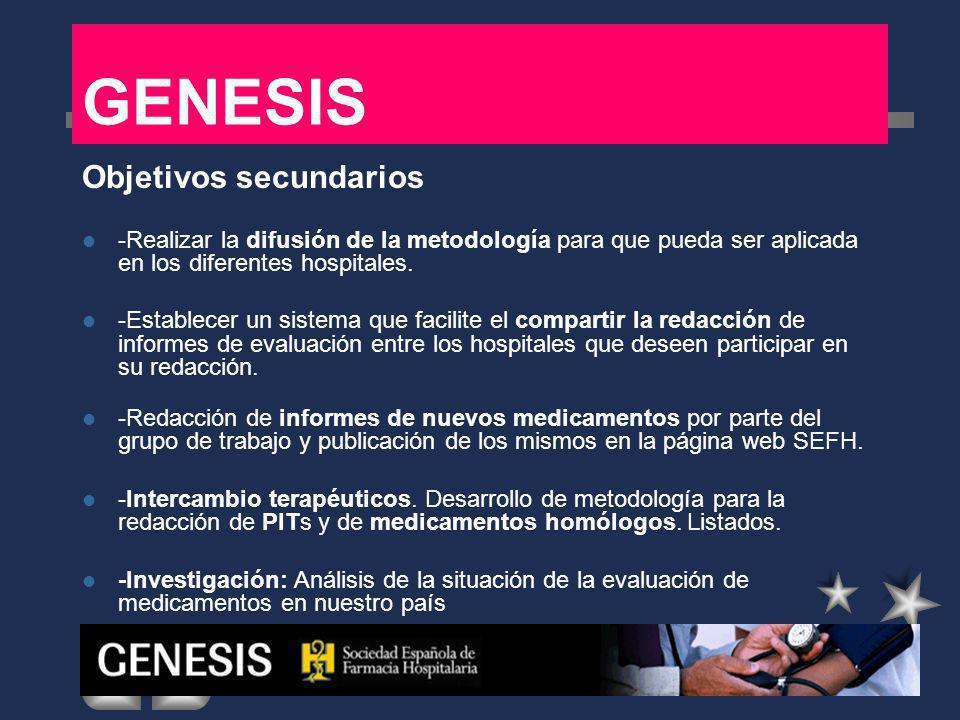 GENESIS Objetivos secundarios -Realizar la difusión de la metodología para que pueda ser aplicada en los diferentes hospitales. -Establecer un sistema