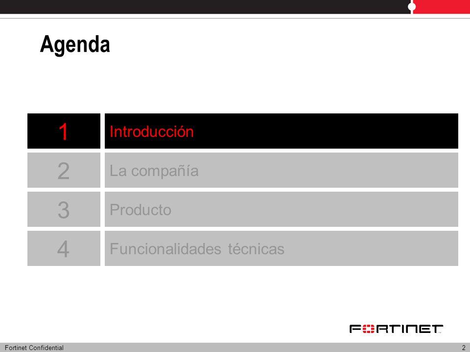 Fortinet Confidential2 Agenda Introducción La compañía Producto 1 2 3 4 Funcionalidades técnicas