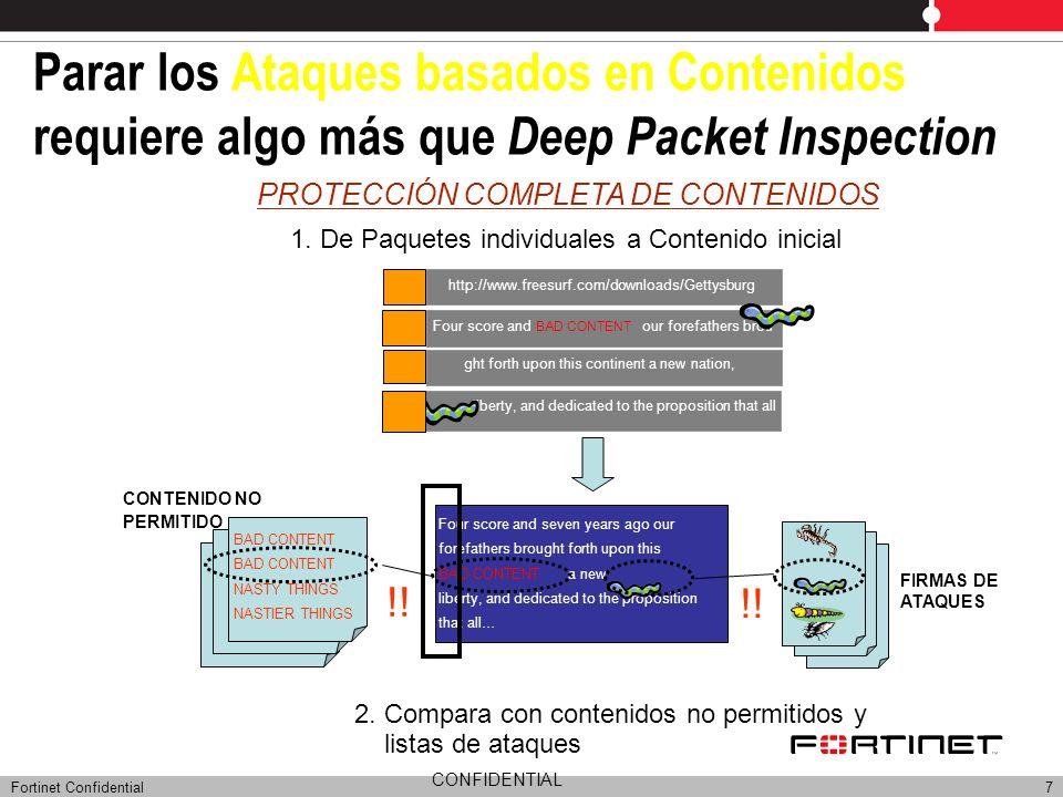 Fortinet Confidential7 Parar los Ataques basados en Contenidos requiere algo más que Deep Packet Inspection PROTECCIÓN COMPLETA DE CONTENIDOS Four sco