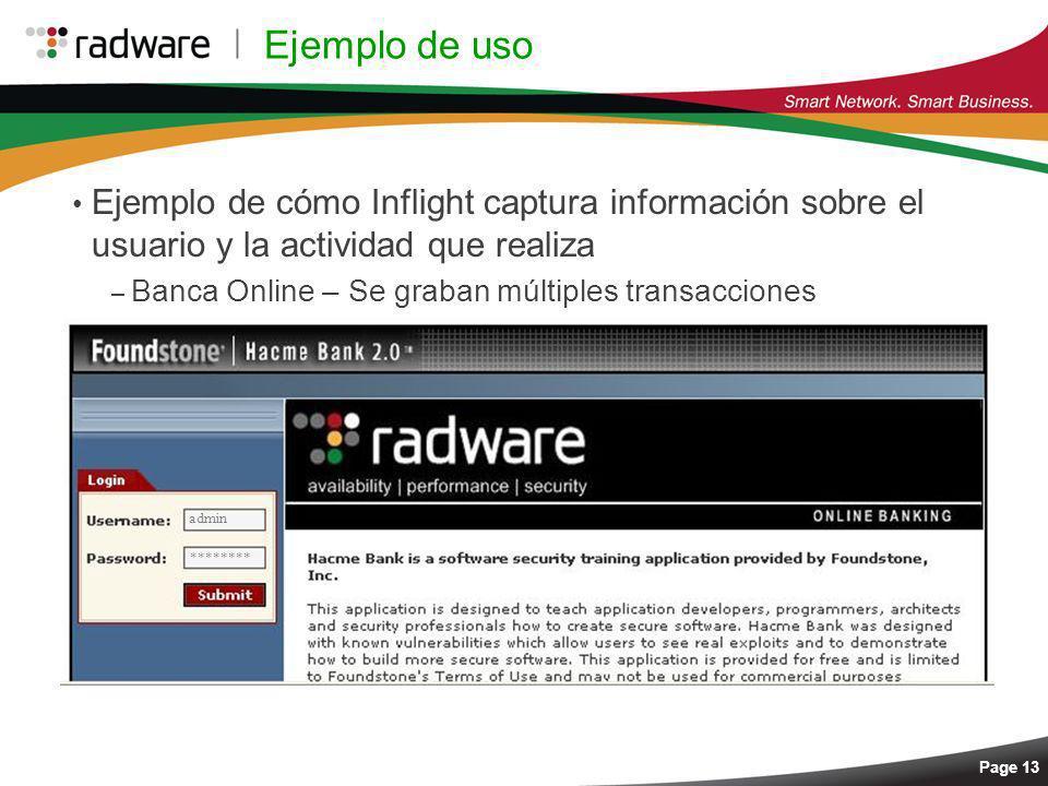 Page 13 Ejemplo de uso Ejemplo de cómo Inflight captura información sobre el usuario y la actividad que realiza – Banca Online – Se graban múltiples t
