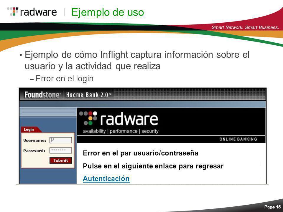 Page 15 Ejemplo de uso Ejemplo de cómo Inflight captura información sobre el usuario y la actividad que realiza – Error en el login jd ******* Error e