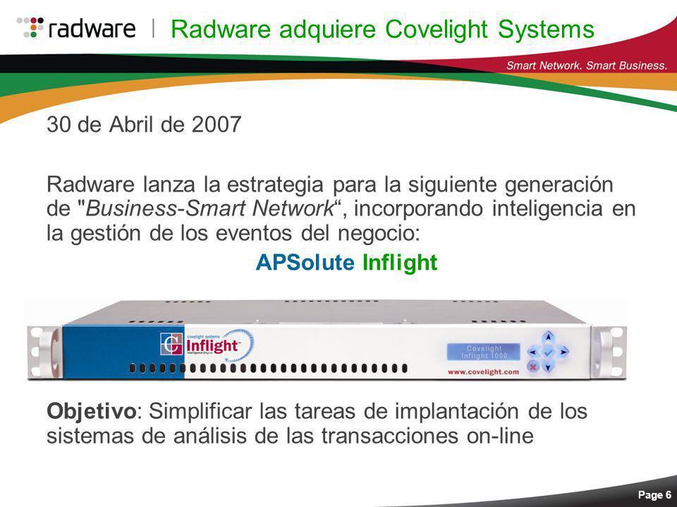 Page 6 Radware adquiere Covelight Systems 30 de Abril de 2007 Radware lanza la estrategia para la siguiente generación de