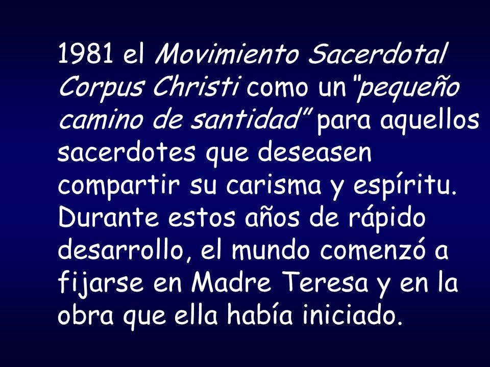 1981 el Movimiento Sacerdotal Corpus Christi como unpequeño camino de santidad para aquellos sacerdotes que deseasen compartir su carisma y espíritu.