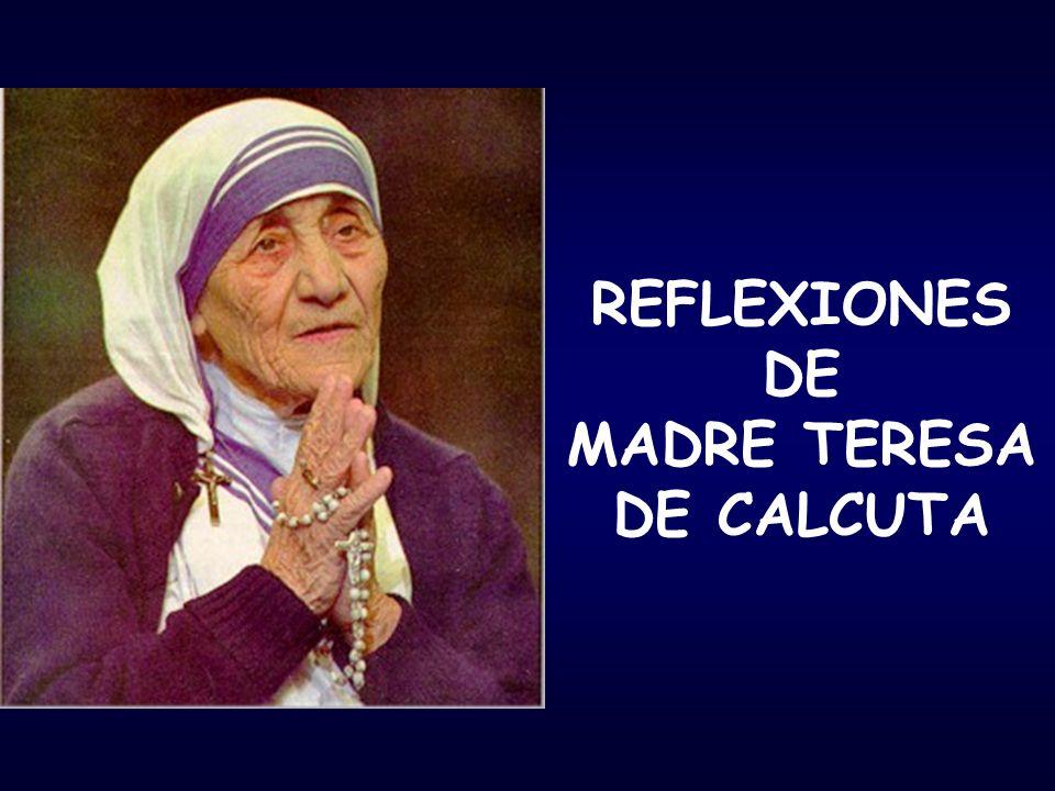 REFLEXIONES DE MADRE TERESA DE CALCUTA