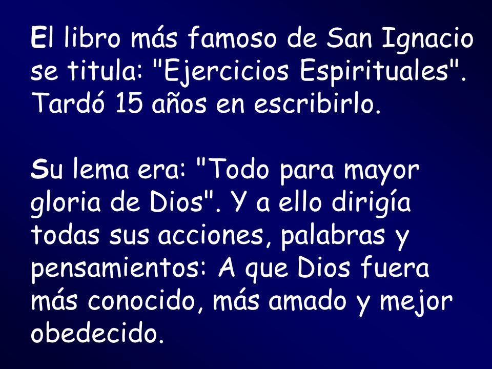 El libro más famoso de San Ignacio se titula: