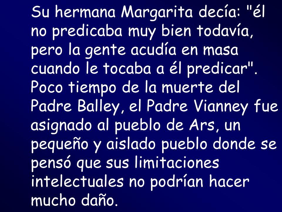 Su hermana Margarita decía: