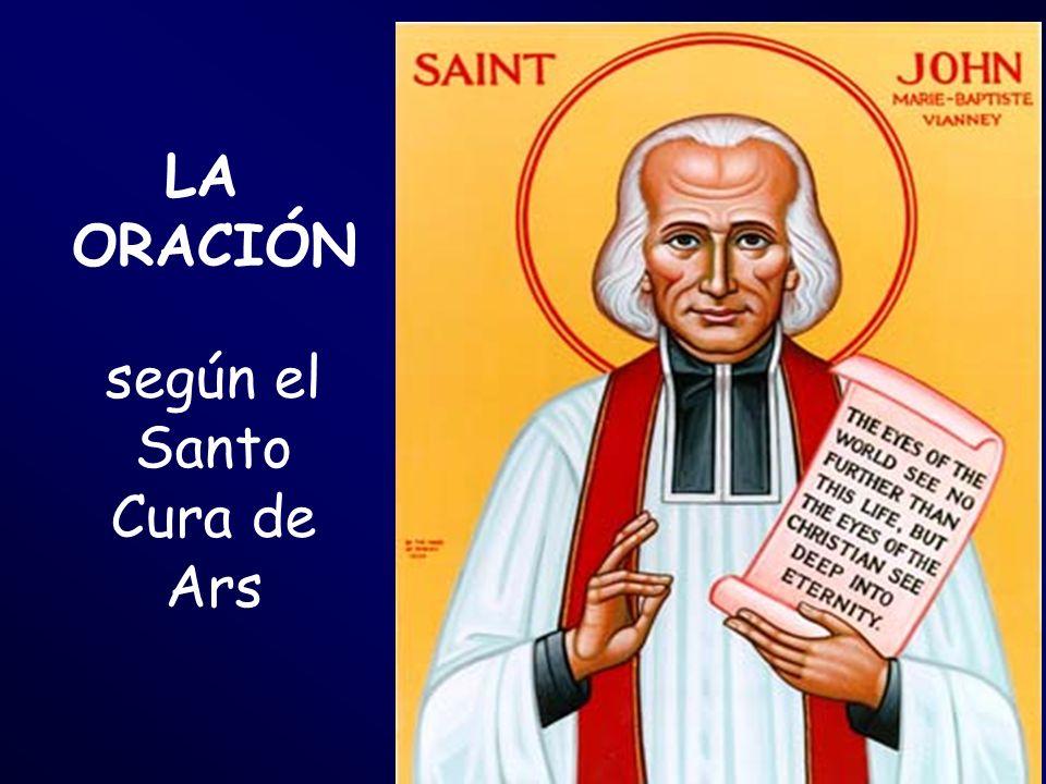 LA ORACIÓN según el Santo Cura de Ars