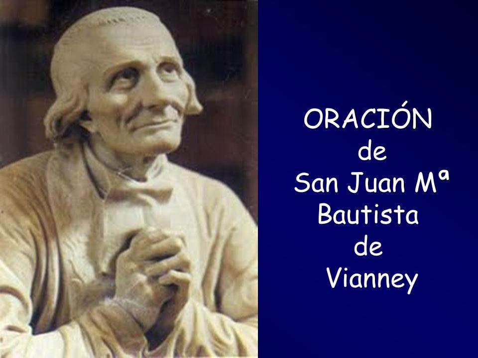 ORACIÓN de San Juan Mª Bautista de Vianney