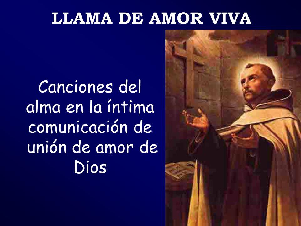 Canciones del alma en la íntima comunicación de unión de amor de Dios LLAMA DE AMOR VIVA