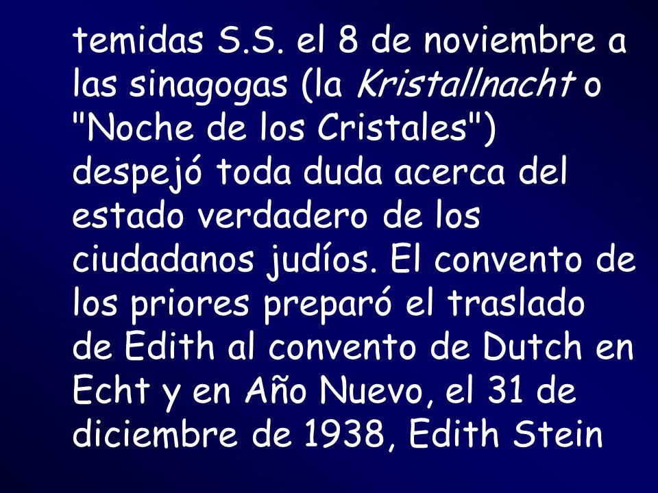 temidas S.S. el 8 de noviembre a las sinagogas (la Kristallnacht o