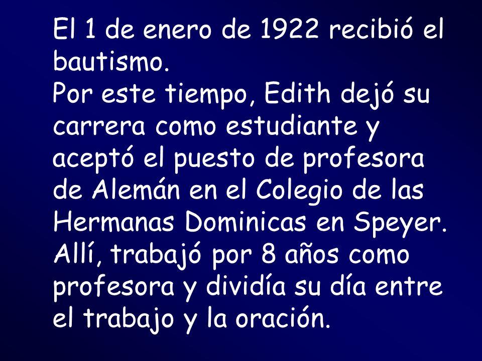 El 1 de enero de 1922 recibió el bautismo. Por este tiempo, Edith dejó su carrera como estudiante y aceptó el puesto de profesora de Alemán en el Cole