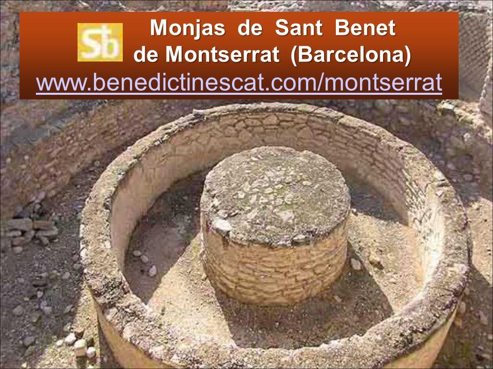 Monjas de Sant Benet de Montserrat (Barcelona) Monjas de Sant Benet de Montserrat (Barcelona) www.benedictinescat.com/montserrat www.benedictinescat.com/montserrat