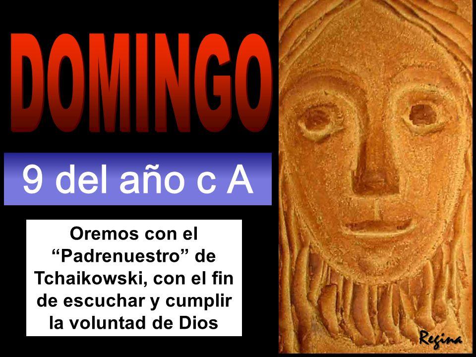 Oremos con el Padrenuestro de Tchaikowski, con el fin de escuchar y cumplir la voluntad de Dios 9 del año c A Regina