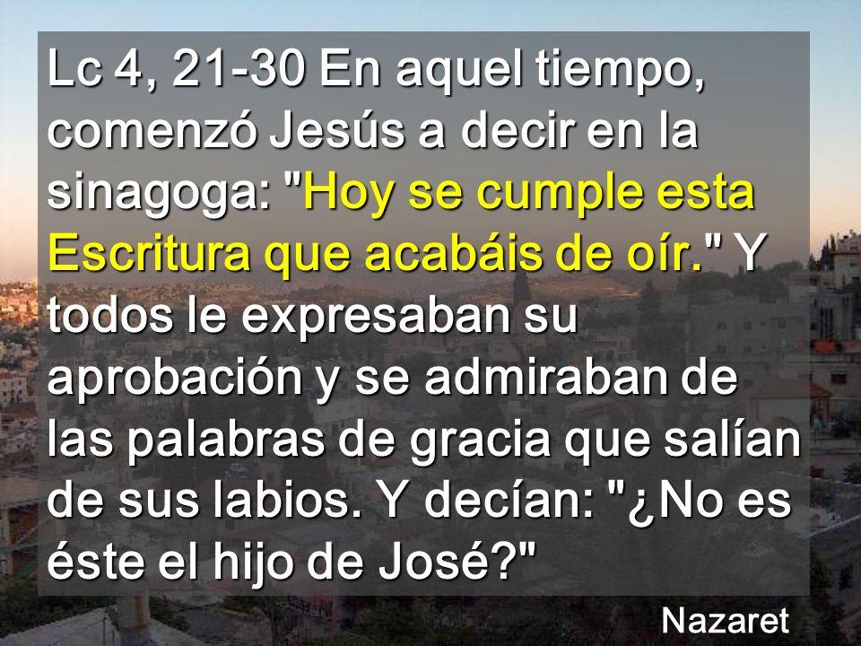 Jesús vive el fracaso A la izquierda, últimas casas de Nazaret y monte del precipicio