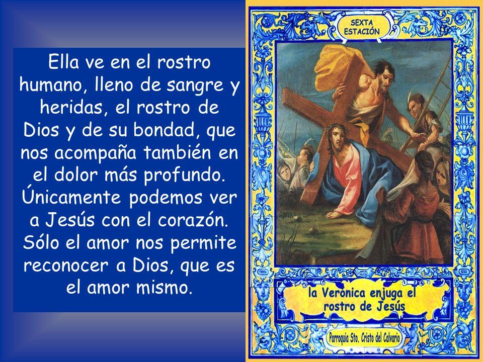 MEDITACIÓN Verónica no se deja contagiar ni por la brutalidad de los soldados, ni inmovilizar por el miedo de los discípulos. Es la imagen de la mujer