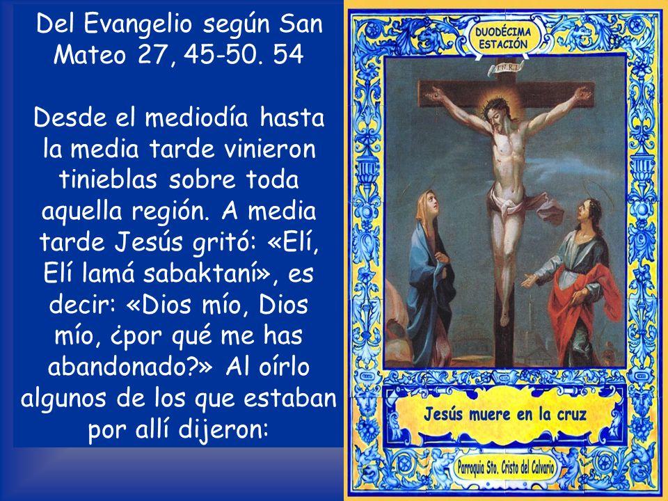 DUODÉCIMA ESTACIÓN Jesús muere en la cruz V /.Te adoramos, Cristo, y te bendecimos. R /. Porque con tu santa cruz redimiste el mundo.