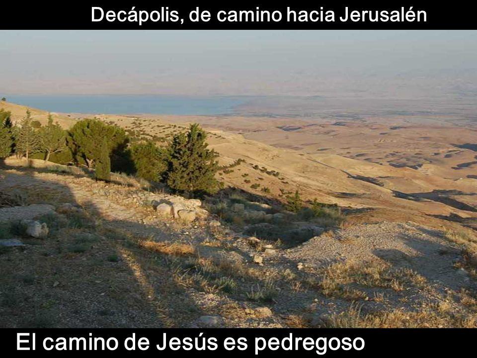 El camino de Jesús es pedregoso Decápolis, de camino hacia Jerusalén