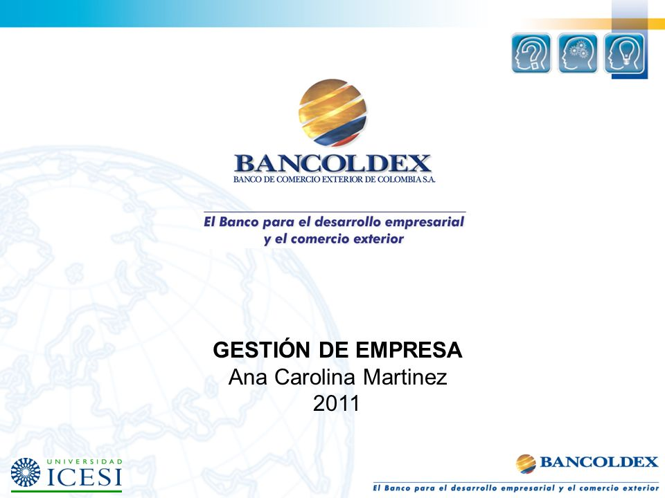 GESTIÓN DE EMPRESA Ana Carolina Martinez 2011