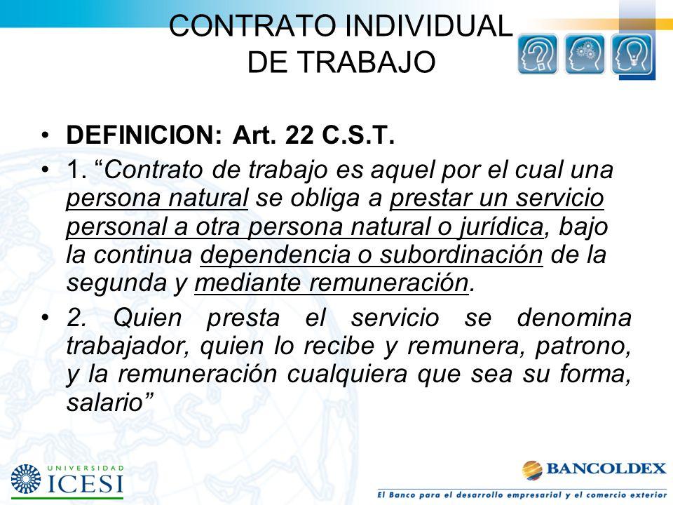 RELACION DE TRABAJO Art. 24 C.S.T. La relación de trabajo se encuentra constituida, por el vinculo existente entre el empleador y trabajador, por lo t