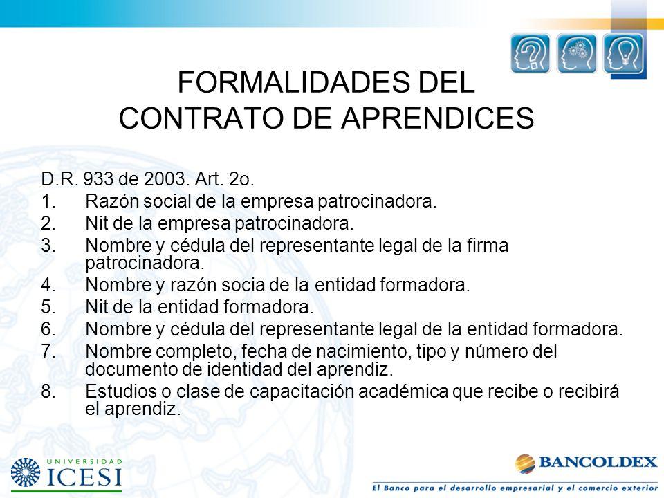 CARACTERÍSTICAS DEL CONTRATO DE APRENDIZAJE D.R. 933 de 2003 Art. 1o. 1.No hay subordinación. 2.Plazo no mayor a dos (2) años. 3.Persona natural recib