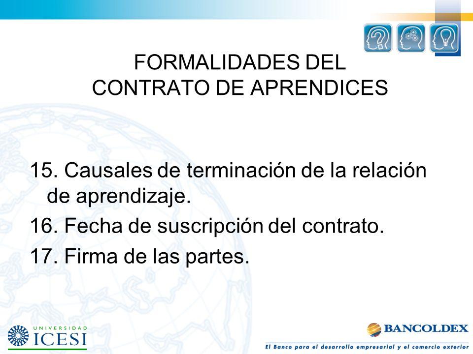 FORMALIDADES DEL CONTRATO DE APRENDICES 9. Oficio, actividad u ocupación objeto de la relación de aprendizaje, programa y duración del contrato. 10. D