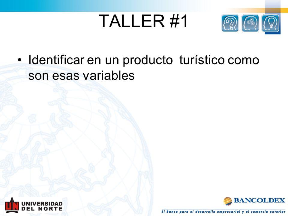 TALLER #1 Identificar en un producto turístico como son esas variables