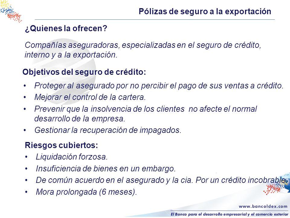 VENTAJAS DE LA POLIZA Ganar estabilidad financiera frente a la insolvencia de sus clientes.
