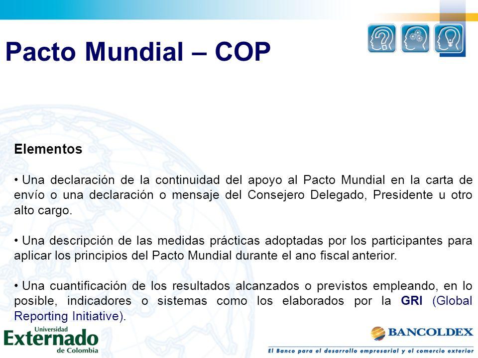 Pacto Mundial – COP Elementos Una declaración de la continuidad del apoyo al Pacto Mundial en la carta de envío o una declaración o mensaje del Consejero Delegado, Presidente u otro alto cargo.