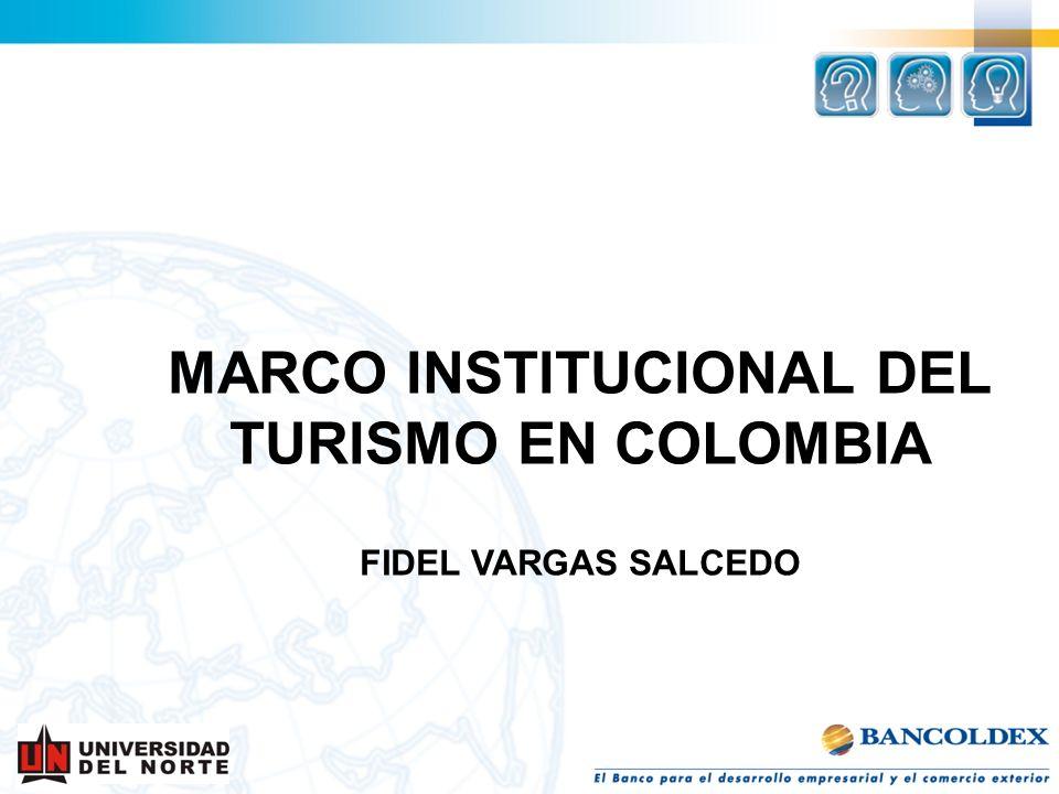 MARCO INSTITUCIONAL DEL TURISMO EN COLOMBIA FIDEL VARGAS SALCEDO